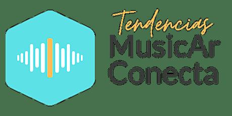 Tendencias MusicAr Conecta entradas