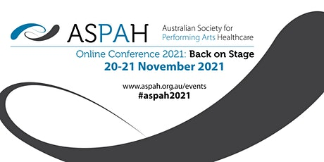 Australian Society for Performing Arts Healthcare Online Conference 2021 tickets