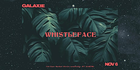 Whistleface at Galaxie tickets