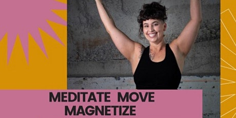 Meditate, Move, Magnetize tickets