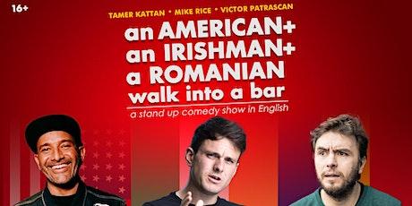 an American, an Irishman and a Romanian walk into a Bar • Stand up Comedy biljetter