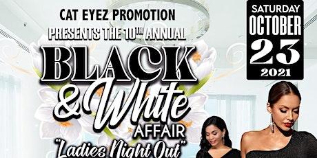 CAT-EYEZ 10TH ANNUAL BLACK & WHITE ELEGANT AFFAIR. tickets