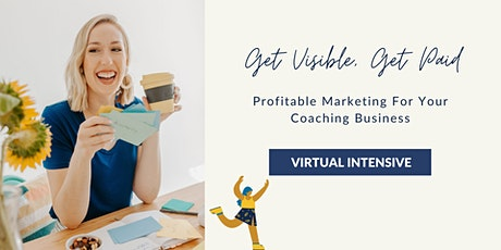 Get Visible, Get Paid: Live! tickets