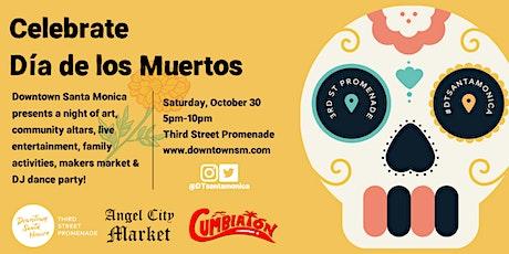 Angel City Market & Third Street Promenade: Dia De Los Muertos tickets