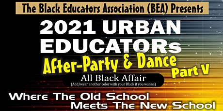 2021 Urban Educators After-Party  & Dance Part V tickets