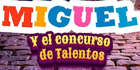 Miguel y el concurso de talentos entradas