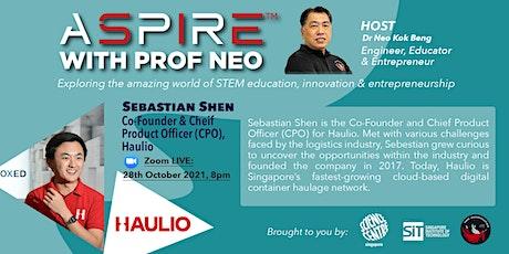 ASPIRE with Prof Neo - Sebastian Shen - Haulio tickets