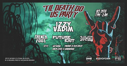 'Til Death Do Us Party ft Izzy Vadim, Hamro, Trenchfoot, Future Exit + More tickets
