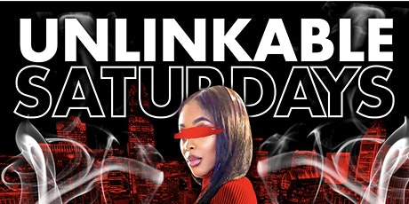 UNLINKABLE SATURDAYS AT CLOUD CHECK LOUNGE! EVERYBODY FREE ALL NIGHT tickets