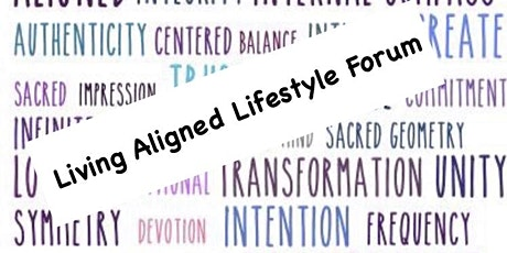 Living Aligned Lifestyle: Monthly Forum Online tickets