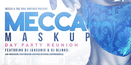 The Mecca Masked Up Day Party with DJ Jahsonic & DJ Blinks tickets