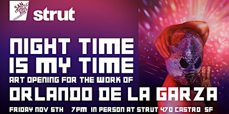 """""""Night Time Is My Time"""" Art Opening for Orlando de la Garza tickets"""