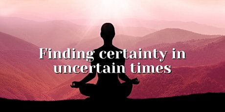 Free Meditation: Finding Certainty in Uncertain Times tickets