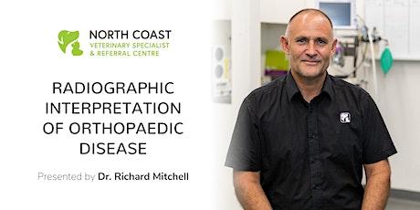 Radiographic interpretation of orthopaedic diseaseby Dr Richard Mitchell tickets
