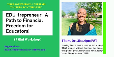 EDU-treprenuer- A Path to Financial Freedom for Educators! tickets