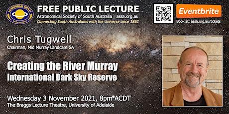 The River Murray International Dark Sky Reserve by Chris Tugwell tickets