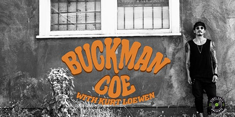 Vinyl Envy Presents : Buckman Coe | Kurt Loewen tickets