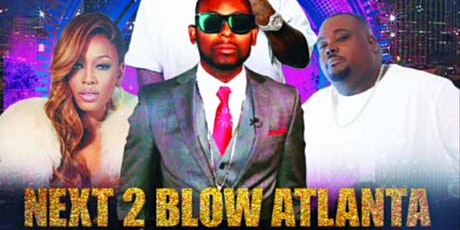 FAST LIFE ENTERTAINMENT/EMPIRE RECORDS NEXT 2 BLOW ATL tickets