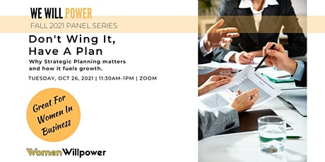 Women Willpower Fall Panel Series - Don't Wing It - Have A Plan tickets
