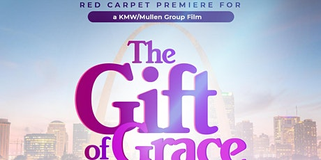 """""""The Gift of Grace"""" Red Carpet Movie Premiere tickets"""