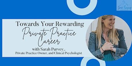 Towards Your Rewarding Private Practice Career (Online) tickets