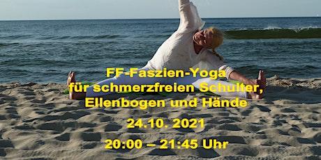 FF-Faszien-Yoga  für schmerzfreien Schulter, Ellenbogen und Hände Tickets