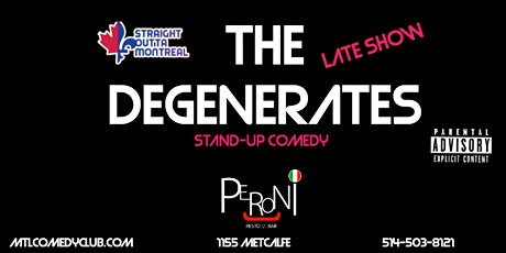 THE DEGENERATES ( Stand-Up Comedy ) MTLCOMEDYCLUB.COM tickets