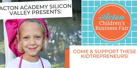 Acton Academy Silicon Valley - Children's Business Fair tickets
