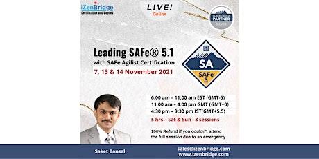 Leading SAFe (SA) 5.1 Certification Online  7 , 13 & 14 November 2021 tickets