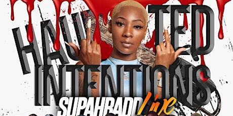 #HAUNTEDINTENTIONS SUPAHBADD LIVE IN CONCERT! tickets