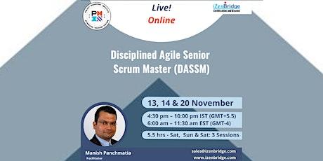 Disciplined Agile Senior Scrum Master 13, 14 & 20 November 2021 tickets