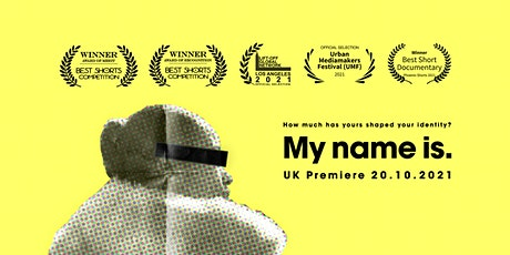 My name is. UK Premiere tickets