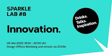 SPARKLE LAB #8: Innovation. - Drinks. Talks. Inspiration Tickets