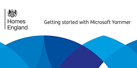 Homes England  - Getting started with Microsoft Yammer tickets