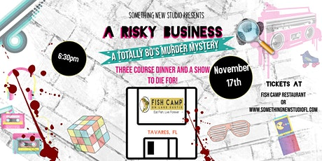 A Risky Business - A Totally 80's Murder Mystery Dinner Event tickets