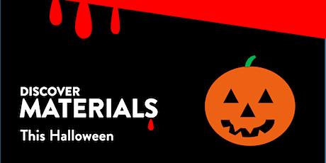 Discover Materials this Halloween biglietti