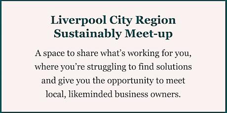 Liverpool City Region Sustainability Meet-up tickets