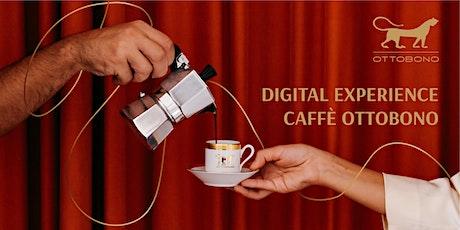DIGITAL EXPERIENCE CAFFÈ OTTOBONO - Centurion tickets
