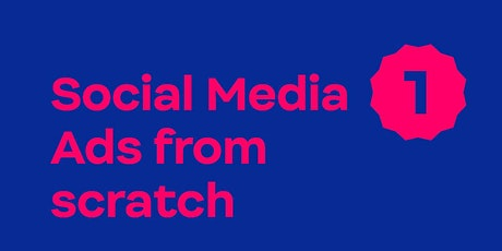 Workshop: Social Media Ads From Scratch Tickets