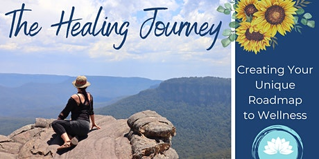 The Healing Journey ~ Creating Your Unique Roadmap to Wellness ~ tickets