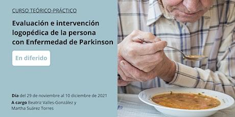 Evaluación intervención de la persona con enfermedad de Parkinson -DIFERIDO entradas