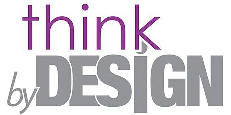 THINK BY DESIGN™ VIA ZOOM tickets