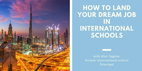How to land your dream job in international schools tickets