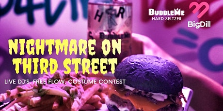 Big Dill & Bubble Me present.. NIGHTMARE ON THIRD ST tickets