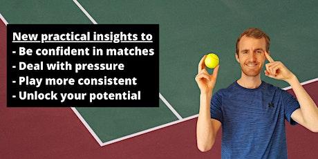 Confident Winning Tennis Mindset - Workshop tickets