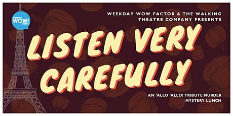 Listen Very Carefully - Weekday Wow Factor and The Walking Theatre Company tickets
