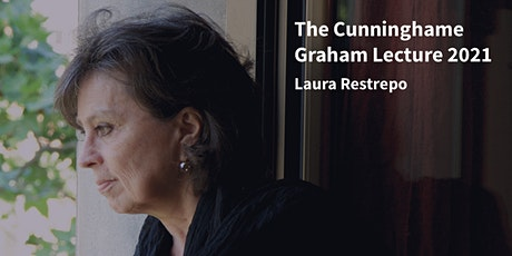 The Cunninghame Graham Lecture 2021 - Laura Restrepo tickets