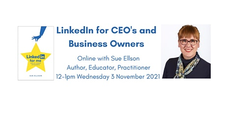 LinkedIn for CEO's and Business Owners Wed 3/11/21 Online 12-1pm tickets