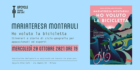 """Mariateresa Montaruli e il suo nuovo libro """"Ho voluto la bicicletta"""" biglietti"""