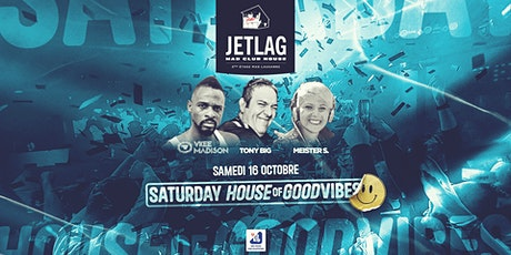 Saturday House of Good Vibes (+25 ans) billets